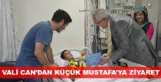 Vali Can'dan Küçük Mustafa'ya Ziyaret