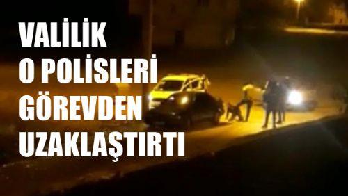 Valilik, o polislerin görevden uzaklaştırıldığını açıkladı