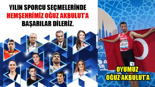 YILIN SPORCUSU OYLAMASINDA HEMŞEHRİMİZ OĞUZ AKBULUT'A BAŞARILAR DİLERİZ