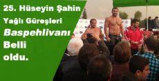 25. Hüseyin Şahin Yağlı Güreşleri Baspehlivanı Belli oldu.