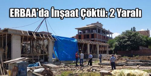 Erbaa'da İnşaatta Çökme Meydana Geldi