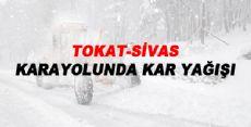 TOKAT-SİVAS Karayolunda Kar Yağışı - Trafik