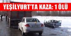 Yeşilyurt'ta Otomobille Tır Çarpıştı: 1 Ölü, 2 Yaralı