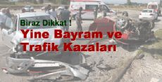 Yine Bayram ve Trafik Kazaları